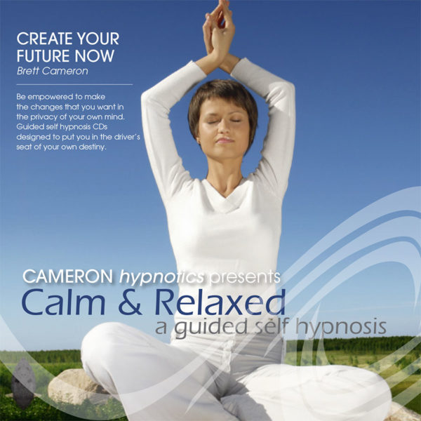 Calm and Relaxed - A Guided Self Hypnosis - Cameron Hypnotics, Newcastle