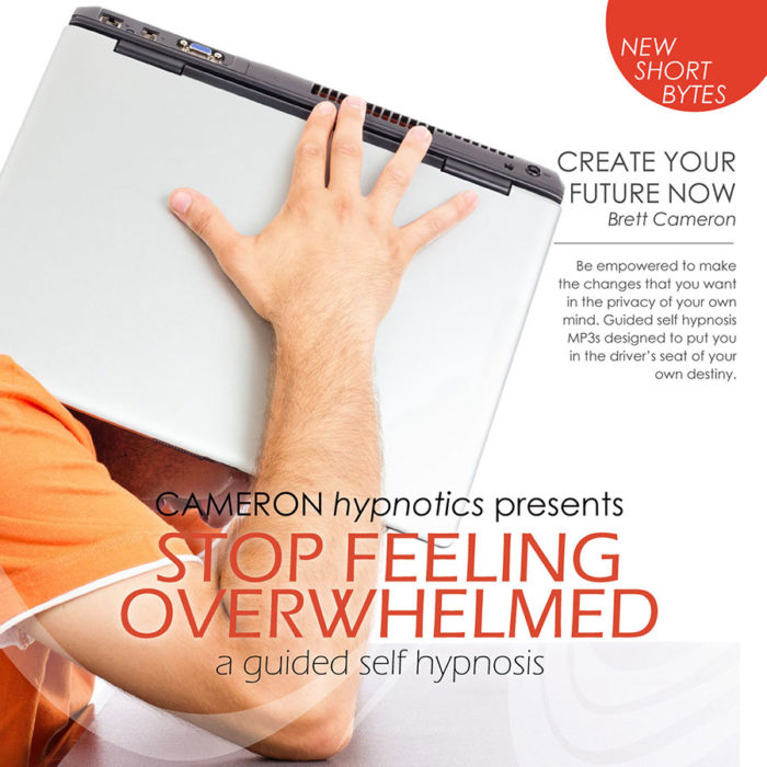 Stop Feeling Overwhelmed - A Guided Self Hypnosis, Cameron Hypnotics